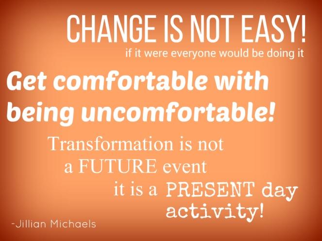 Change is not easy. Motivation to continue. | lookingjoligood.wordpress.com