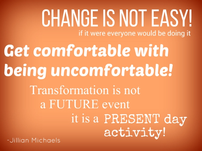 Change is not easy. Motivation to continue. | lookingjoligood.wordpress.com