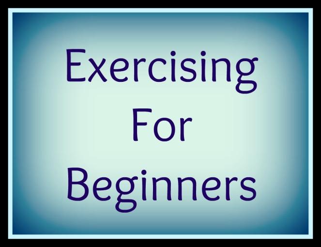 Exercising for Beginners | lookingjoligood.wordpress.com