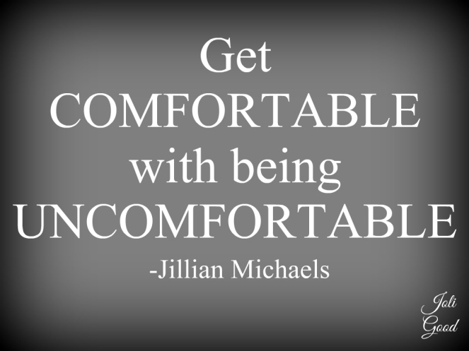 comfortable with being uncomfortable | lookingjoligood.wordpress.com