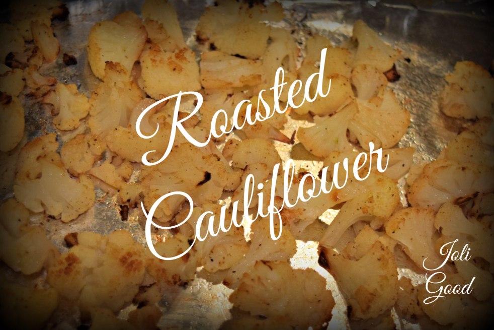 roasted cauliflower lookingjoligood.wordpress.com