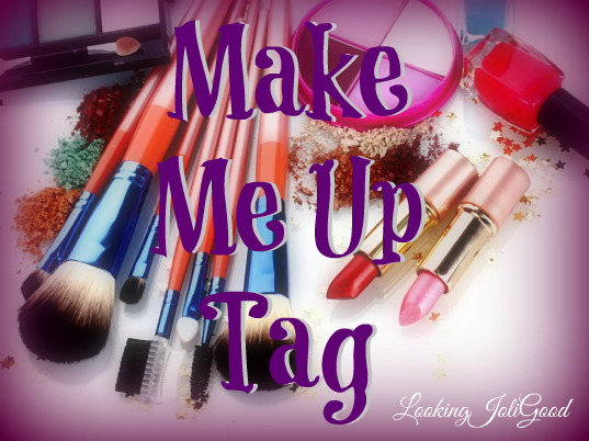 Make me Up Tag! | lookingjoligood.wordpress.com