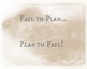 Fail to Plan, Plan to Fail! | lookingjoligood.wordpress.com