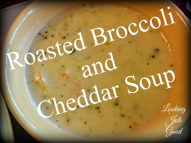 Roasted Broccoli and Cheddar Soup | lookingjoligood.wordpress.com