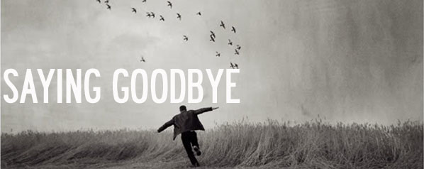 saying-goodbye | lookingjoligood.wordpress.com