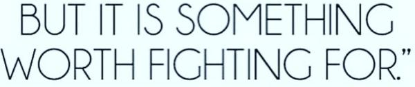 Worth fighting for! | lookingjoligood.wordpress.com