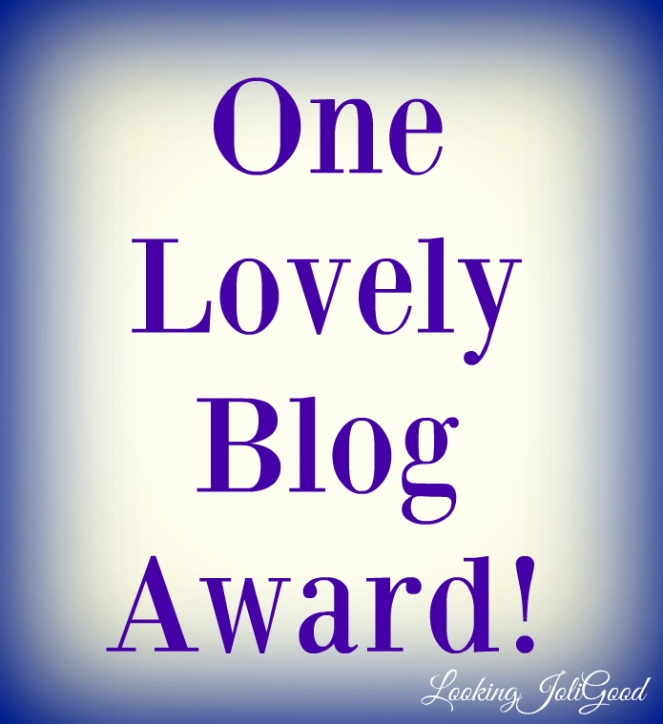 One Lovely Blog Award! | lookingjoligood.wordpress.com