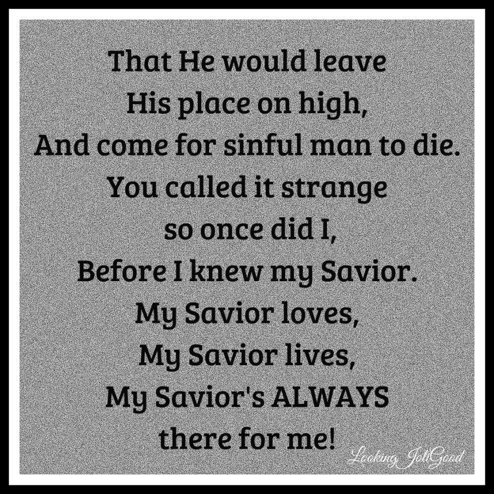 my Savior my God | lookingjoligood.wordpress.com