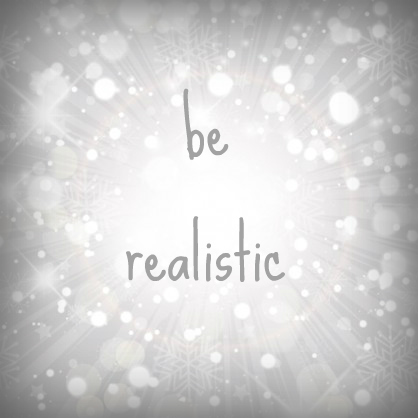 be realistic | lookingjoligood.wordpress.com