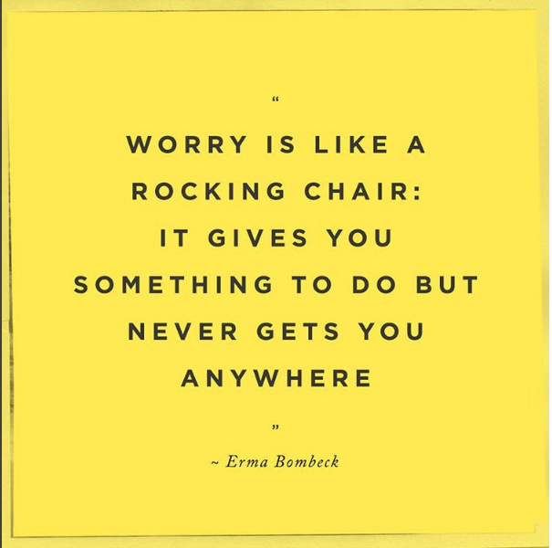 worrying is like a rocking chair | lookingjoligood.wordpress.com