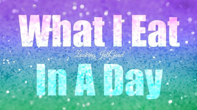 What I eat in a day ditch the diet | lookingjoligood.blog