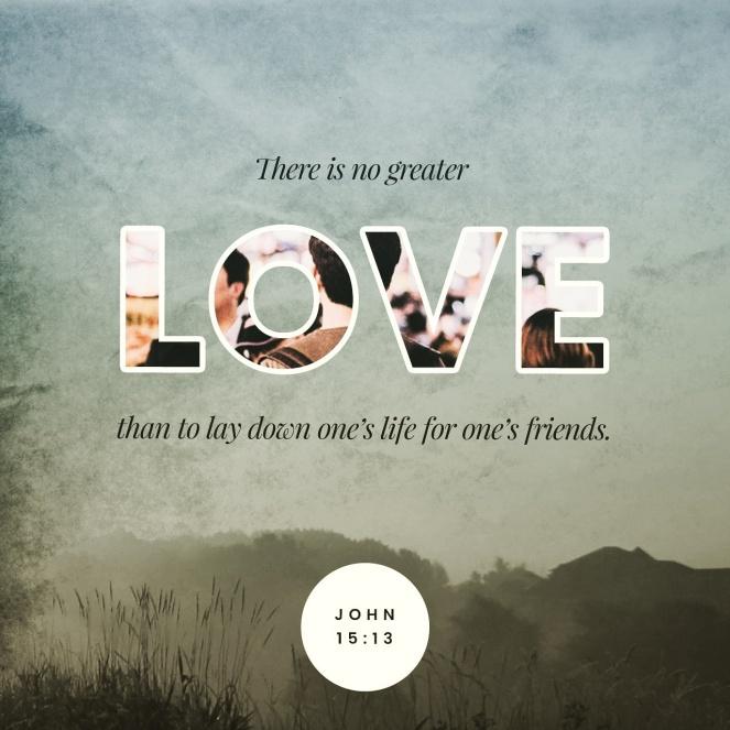 John 15:13 | lookingjoligood.blog