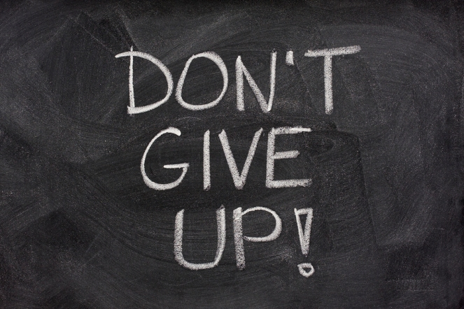 don't give up | lookingjoligod.blog