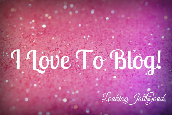 I love to blog | lookingjoligood.blog