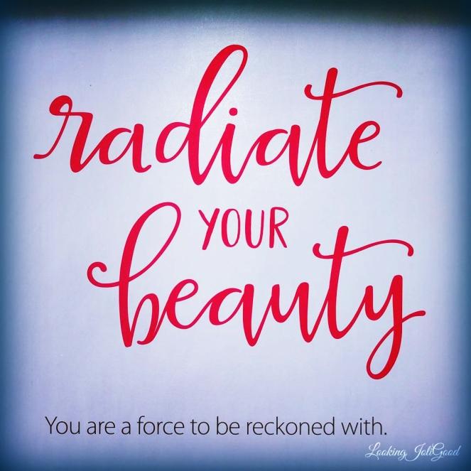 radiate your beauty | lookingjoligood.blog