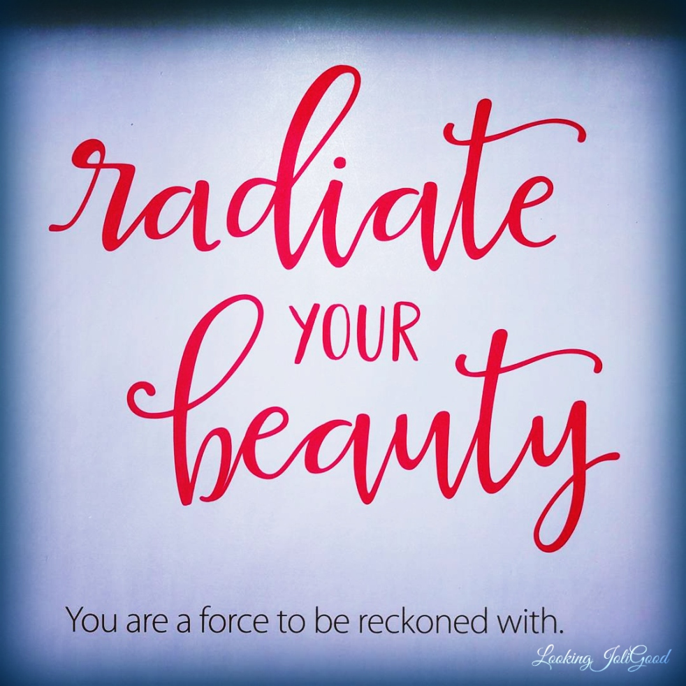 radiate your beauty | lookingjoligood.blog
