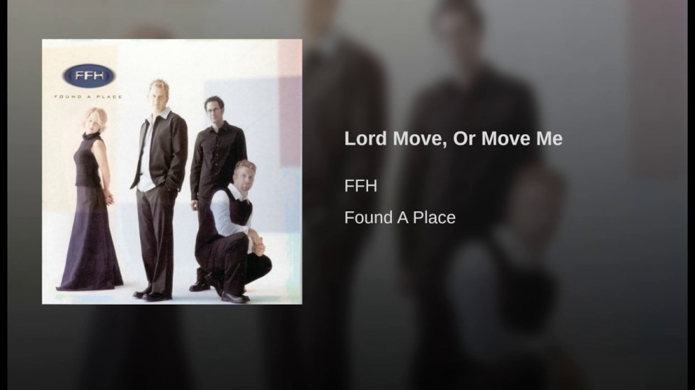 Lord Move, or Move Me by FFH | lookingjoligood.blog