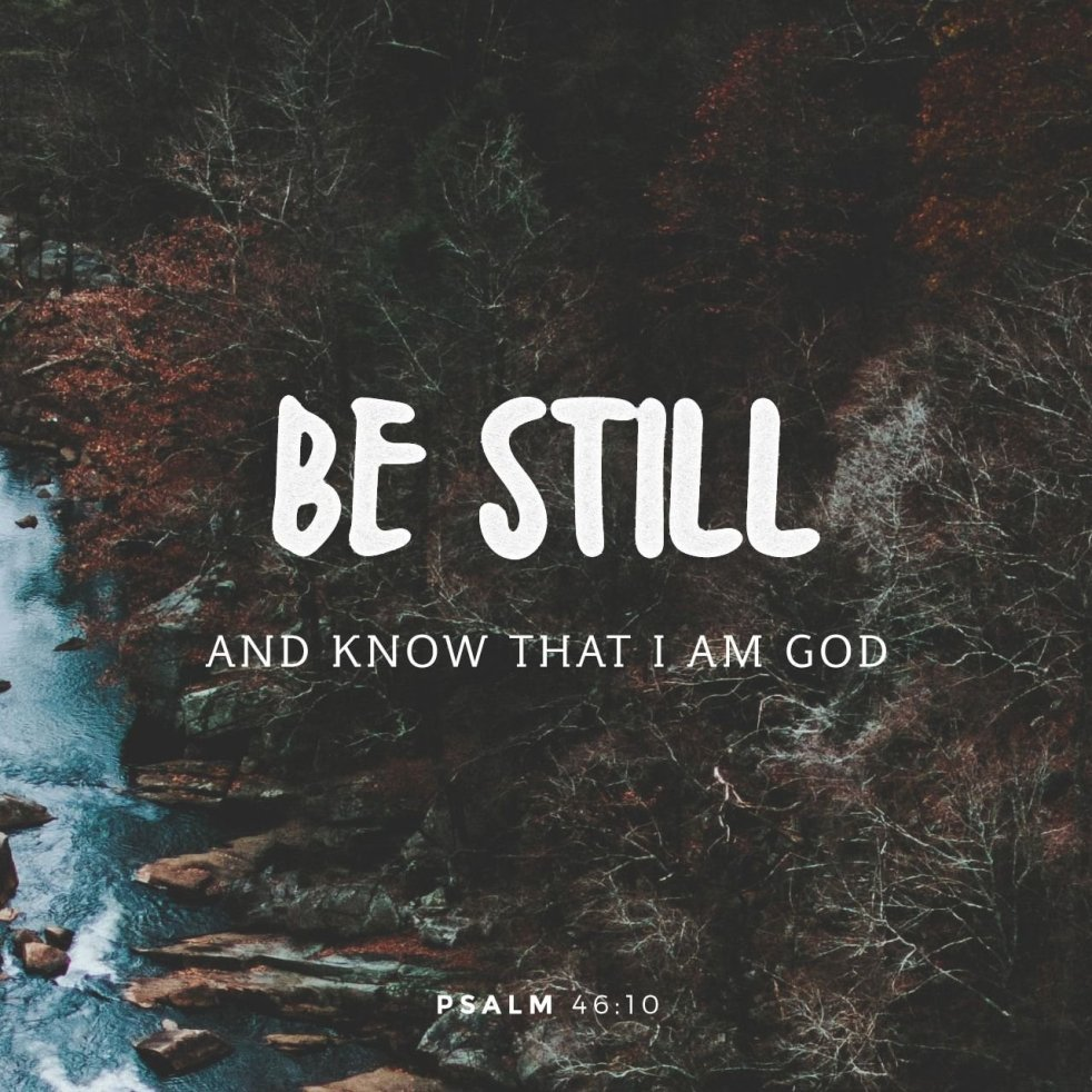 Be Still Ps 46:10 | lookingjoligood.blog