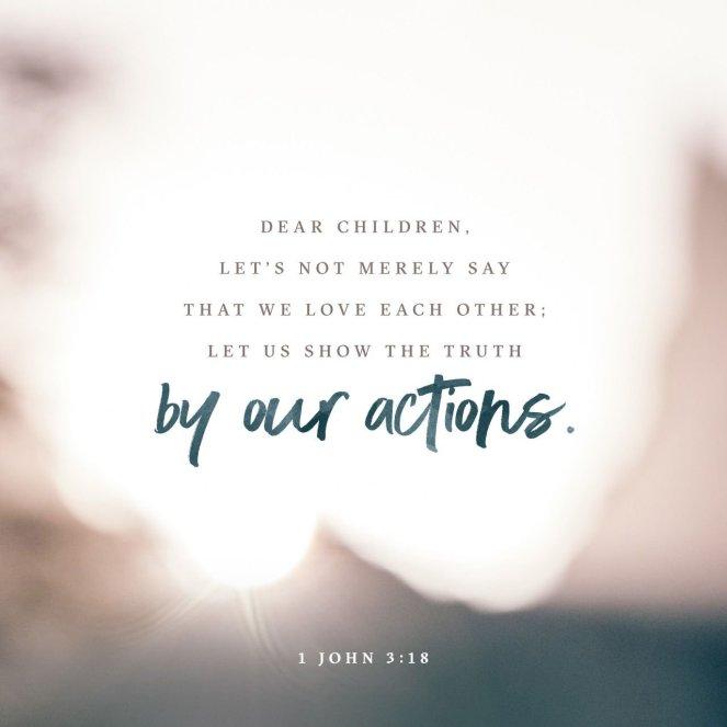 1 John 3:18 | lookingjoligood.blog