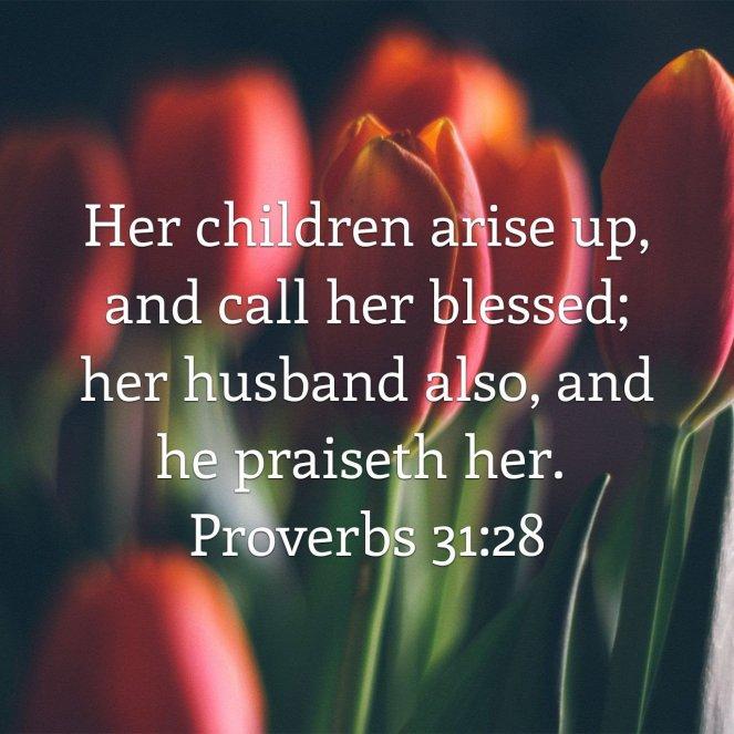 Proverbs 31:28 | lookingjoligood.blog