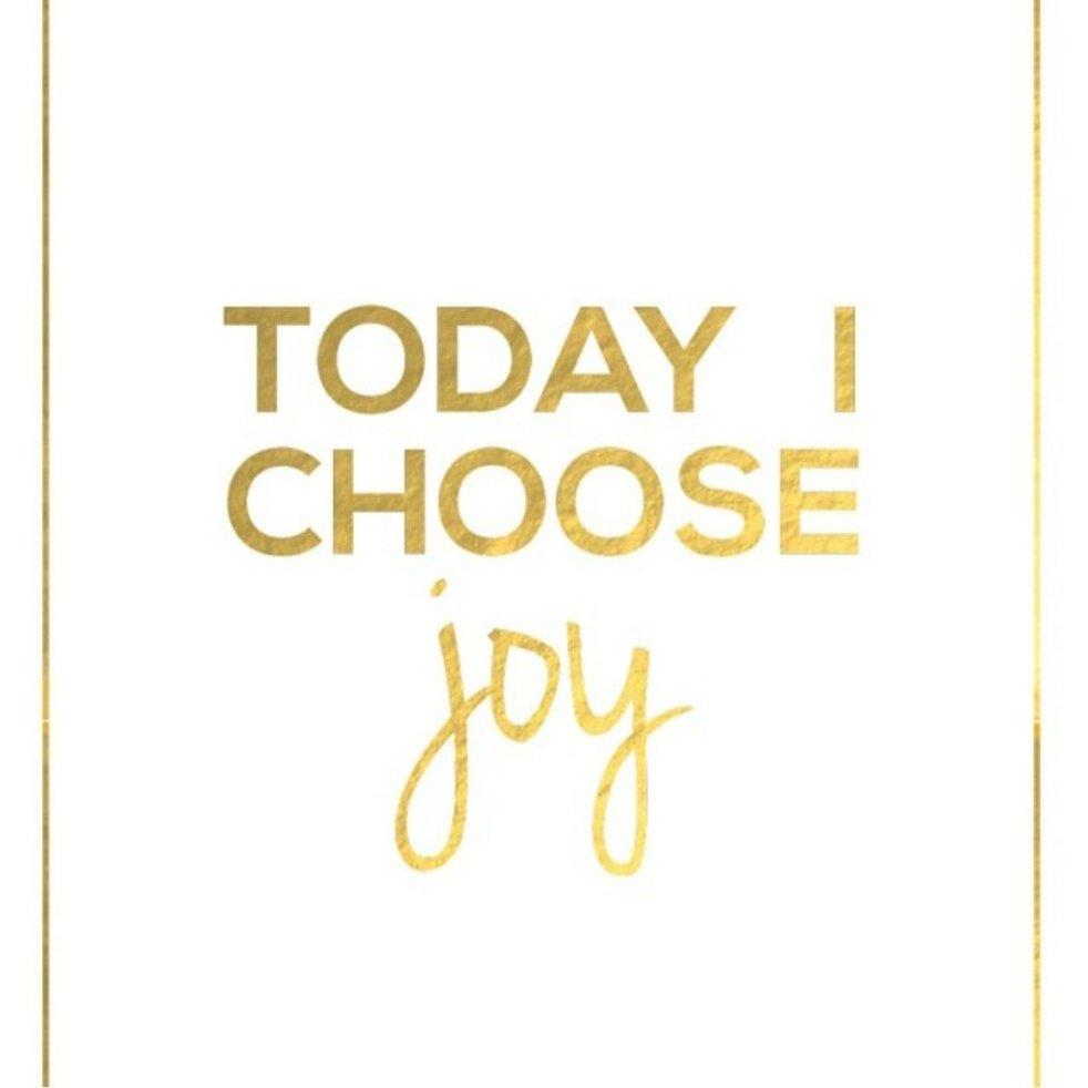 Joy is a choice! | lookingjoligood.blog