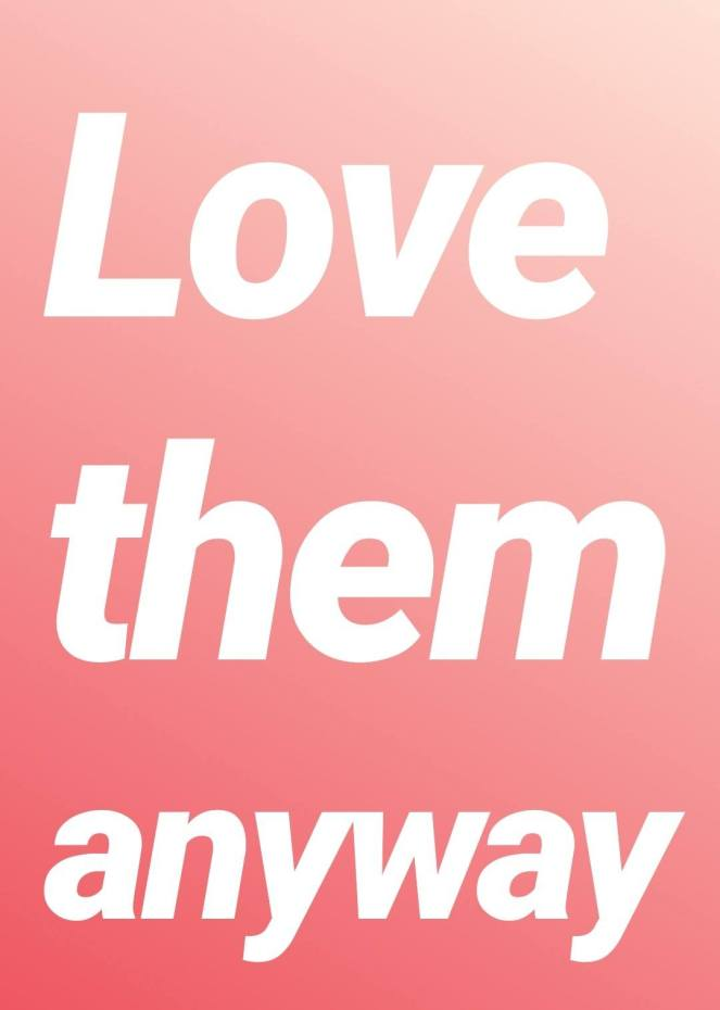 love them anyway | lookingjoligood.blog
