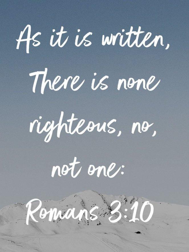 Romans 3:10 | lookingjoligood.blog