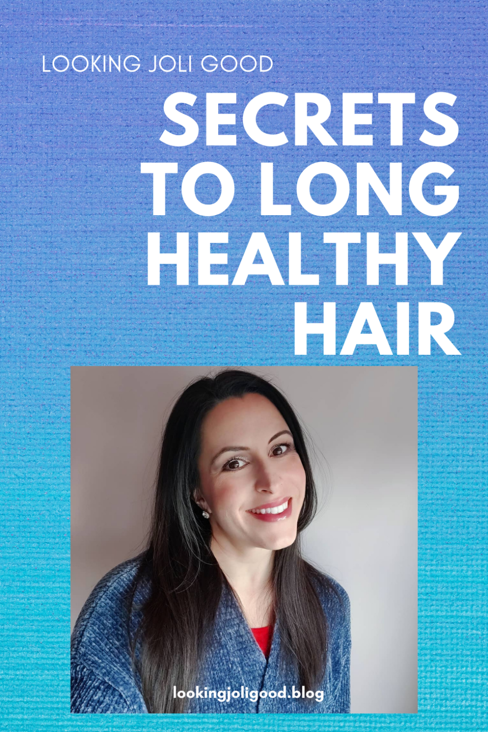 secrets to long healthy hair | lookingjoligood.blog