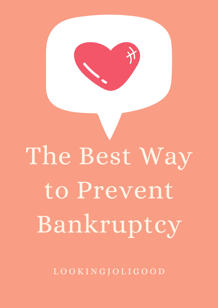 The Best Way to Prevent Bankruptcy | lookngjoligood.blog